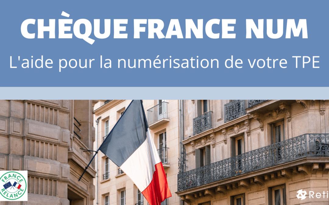 Le Chèque France Num : 500 euros pour aider votre TPE dans ses dépenses de numérisation